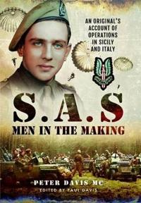 SAS - Men in the Making: An Original S Account of Operations in Sicily and Italy