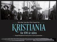Kristiania for 100 år siden - Morten Bing, Torgeir Kjos, Marie Fongaard Seim | Inprintwriters.org