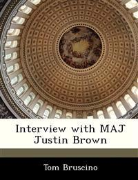 Interview with Maj Justin Brown