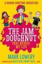 The Jam Doughnut That Ruined My Life