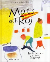 Mats och Roj : berättelser om allt möjligt