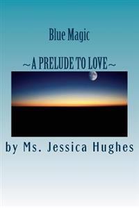 Blue Magic: A Prelude to Love