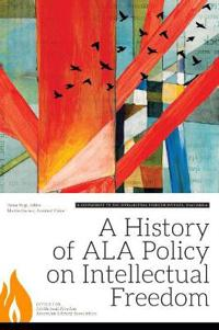 A History of ALA Policy on Intellectual Freedom