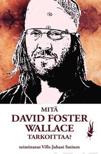 Mitä David Foster Wallace tarkoittaa?