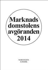 Marknadsdomstolens avgöranden 2014