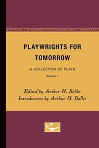 Playwrights for Tomorrow: A Collection of Plays, Volume 7