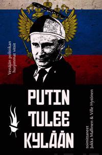 Putin tulee kylään