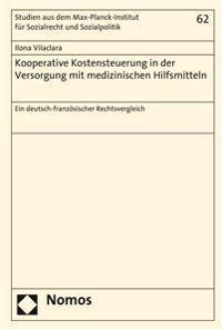 Kooperative Kostensteuerung in Der Versorgung Mit Medizinischen Hilfsmitteln: Ein Deutsch-Franzosischer Rechtsvergleich