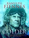 Colder - the illustrated story of britains greatest polar explorer