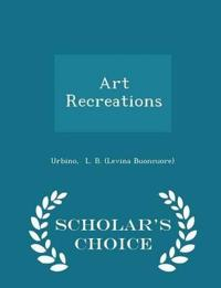 Art Recreations - Scholar's Choice Edition