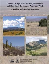 Climate Change in Grasslands, Shrublands, and Deserts of the Interior American West: A Review and Needs Assessessment