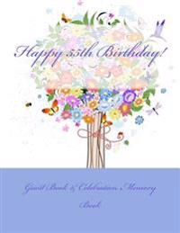Happy 55th Birthday!: Guest Book & Celebration Memory Book