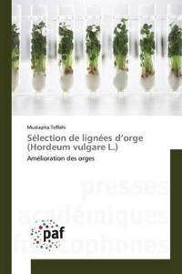 S�lection de Lign�es D Orge (Hordeum Vulgare L.)