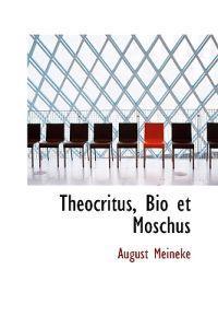 Theocritus, Bio Et Moschus