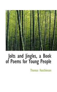 Jolts and Jingles, a Book of Poems for Young People