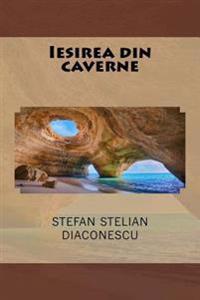 Iesirea Din Caverne