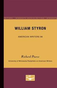 William Styron - American Writers 98: University of Minnesota Pamphlets on American Writers