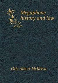 Megaphone History and Law