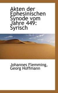 Akten Der Ephesinischen Synode Vom Jahre 449