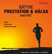 Bättre prestation & hälsa med KBT : fakta, inspiration, fallbeskrivningar
