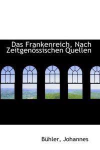 Das Frankenreich, Nach Zeitgenossischen Quellen