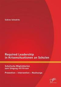 Required Leadership in Krisensituationen an Schulen