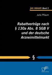 Rabattvertrage Nach 130a ABS. 8 Sgb V Und Der Deutsche Arzneimittelmarkt
