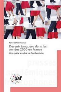 Devenir Tanguero Dans Les Ann�es 2000 En France