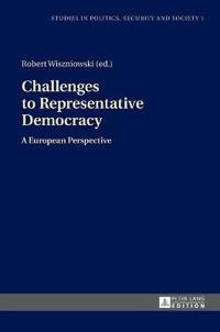 Challenges to Representative Democracy: A European Perspective