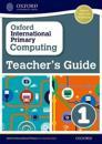 Oxford International Primary Computing: Teacher's Guide 1