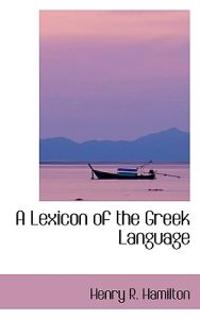A Lexicon of the Greek Language