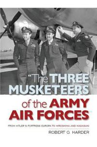 The Three Musketeers of the Army Air Force