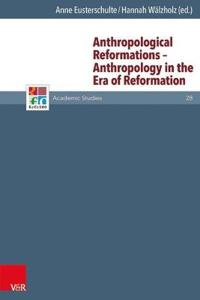 Anthropological Reformations