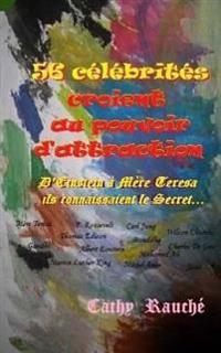 56 Célébrités Croient Au Pouvoir d'Attraction