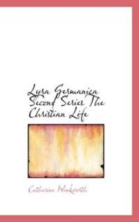 Lyra Germanica Second Series the Christian Life