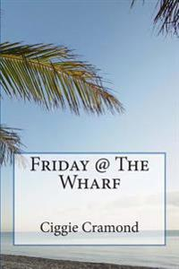 Friday @ the Wharf