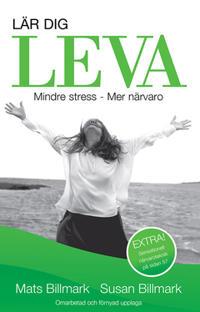 Lär dig leva : Mindre stress - Mer närvaro