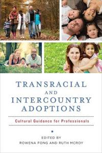 Transracial and Intercountry Adoptions: Cultural Guidance for Professionals