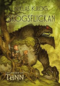 Skogsflickan - Legenden om Tann 1