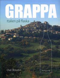 Grappa : Italien på flaska