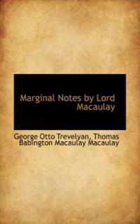 Marginal Notes by Lord Macaulay
