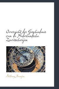 Overzicht Der Geschiedenis Van De Nederlandsche Zeevisscherijen