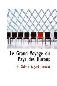 Le Grand Voyage Du Pays Des Hurons