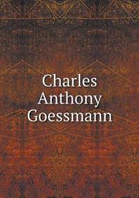 Charles Anthony Goessmann