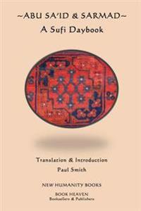 Abu Sa'id & Sarmad: A Sufi Daybook