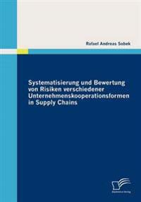Systematisierung Und Bewertung Von Risiken Verschiedener Unternehmenskooperationsformen in Supply Chains