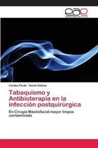 Tabaquismo y Antibioterapia En La Infeccion Postquirurgica