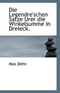 Die Legendre'schen Satze Urer Die Winkelsumme in Dreieck.