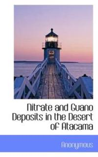 Nitrate and Guano Deposits in the Desert of Atacama