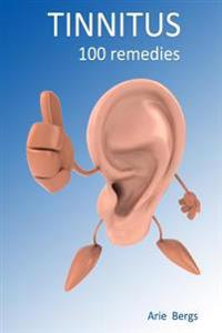 Tinnitus: 100 Remedies